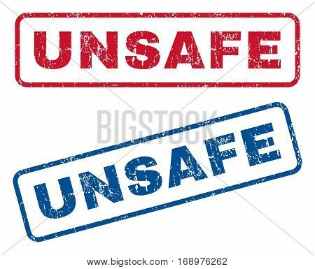 Unsafe text rubber seal stamp watermarks. Vector style is blue and red ink tag inside rounded rectangular shape. Grunge design and dirty texture. Blue and red stickers.