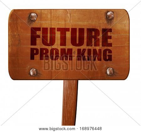 prom king, 3D rendering, text on wooden sign