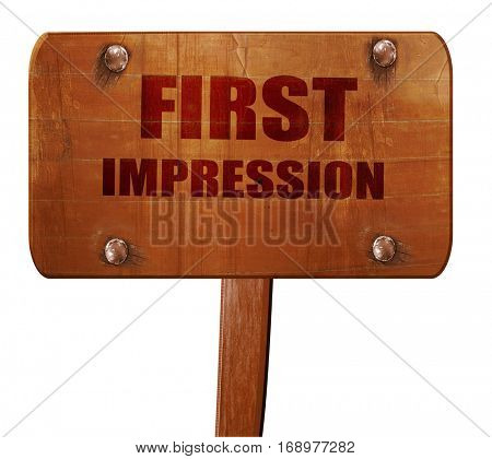 first impression, 3D rendering, text on wooden sign