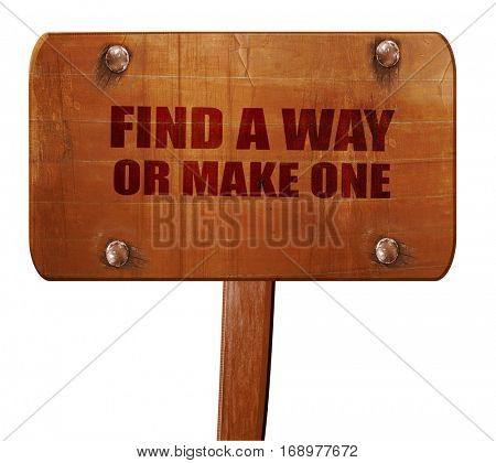 find a way or make one, 3D rendering, text on wooden sign