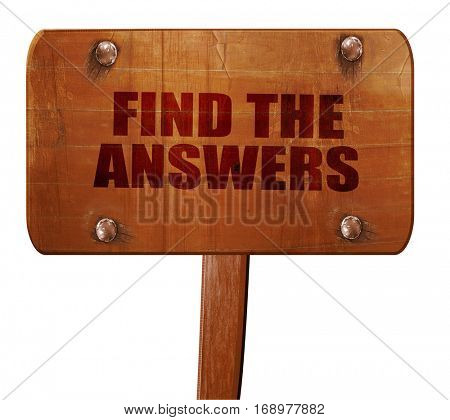 find the answers, 3D rendering, text on wooden sign