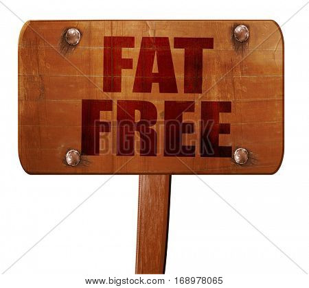 fat free, 3D rendering, text on wooden sign