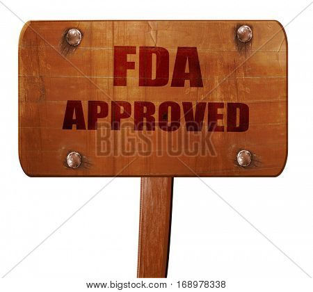 FDA approved background, 3D rendering, text on wooden sign