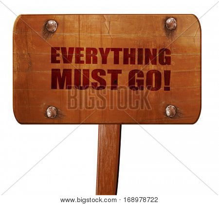 everything must go!, 3D rendering, text on wooden sign