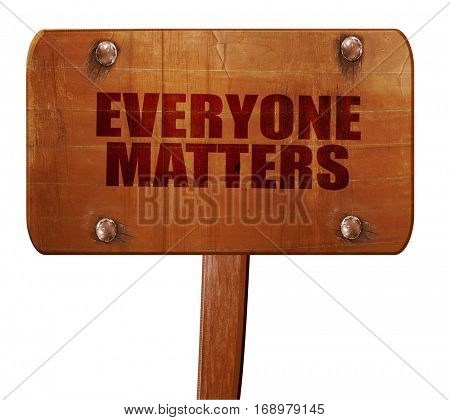 everyone matters, 3D rendering, text on wooden sign