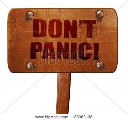 don't panic, 3D rendering, text on wooden sign