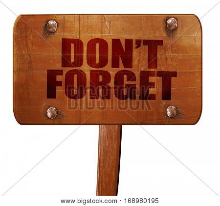 don't forget, 3D rendering, text on wooden sign