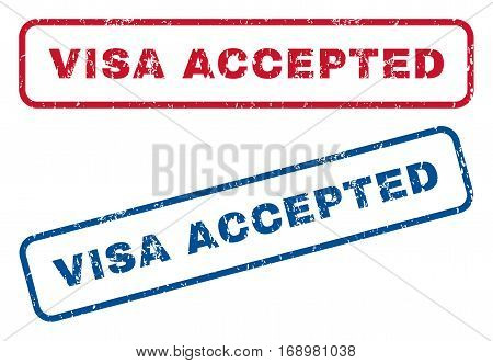 Visa Accepted text rubber seal stamp watermarks. Vector style is blue and red ink caption inside rounded rectangular banner. Grunge design and dust texture. Blue and red emblems.