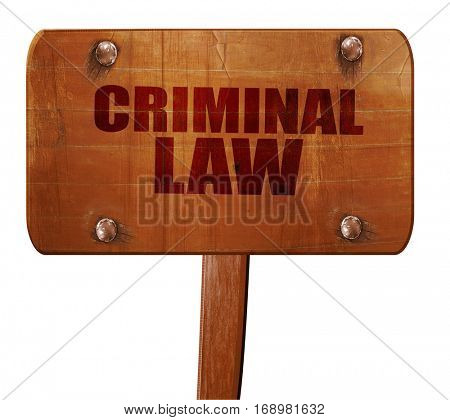 criminal law, 3D rendering, text on wooden sign