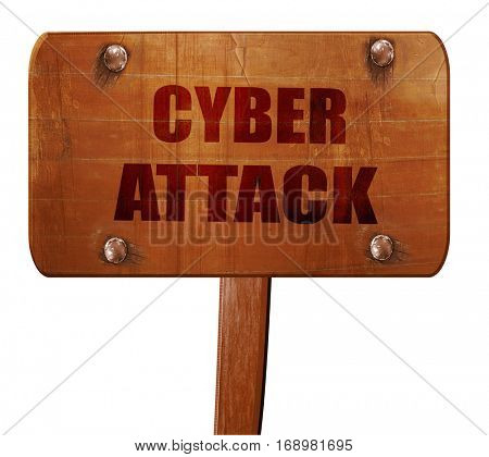 Cyber attack background, 3D rendering, text on wooden sign