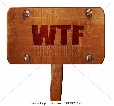 wtf internet slang, 3D rendering, text on wooden sign