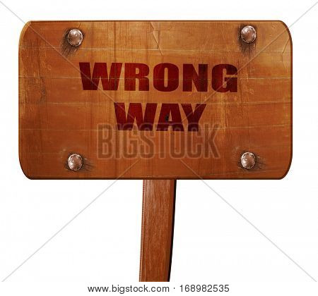wrong way, 3D rendering, text on wooden sign