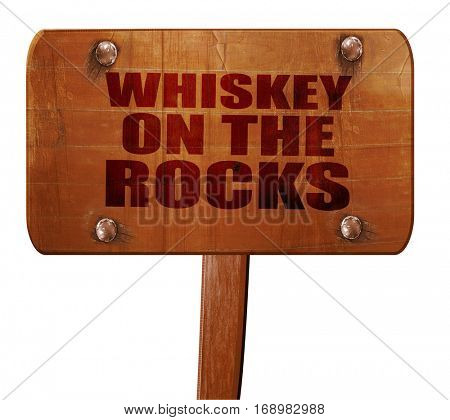 whiskey on the rocks, 3D rendering, text on wooden sign