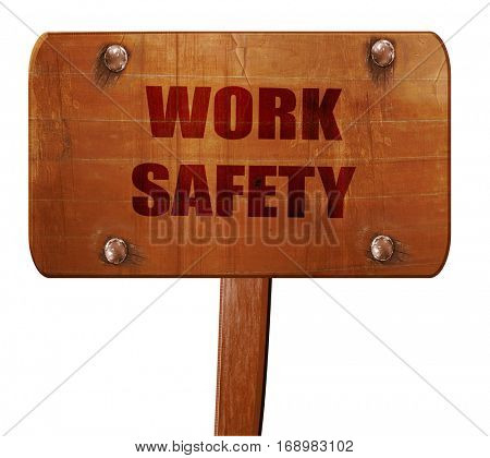 Work safety sign, 3D rendering, text on wooden sign