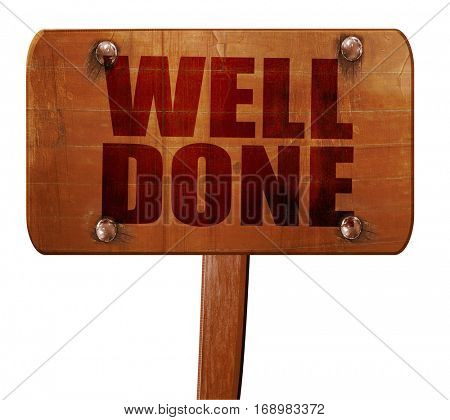 well done, 3D rendering, text on wooden sign