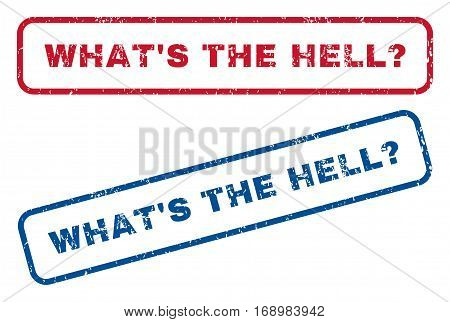 What'S The Hell Question text rubber seal stamp watermarks. Vector style is blue and red ink tag inside rounded rectangular banner. Grunge design and scratched texture. Blue and red signs.