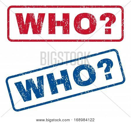 Who Question text rubber seal stamp watermarks. Vector style is blue and red ink tag inside rounded rectangular shape. Grunge design and dust texture. Blue and red signs.