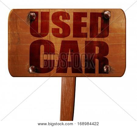 used car, 3D rendering, text on wooden sign
