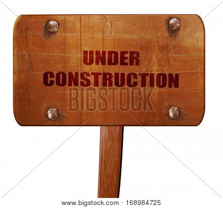 Under construction sign, 3D rendering, text on wooden sign