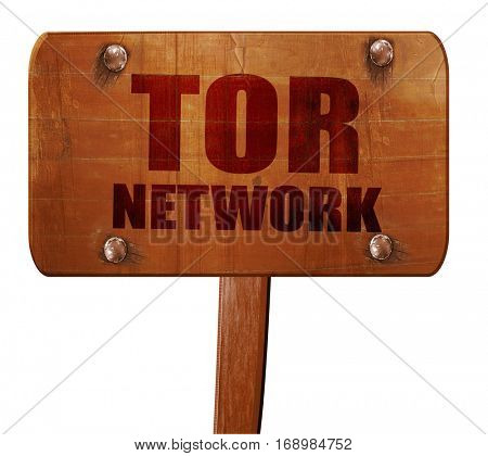 tor network, 3D rendering, text on wooden sign