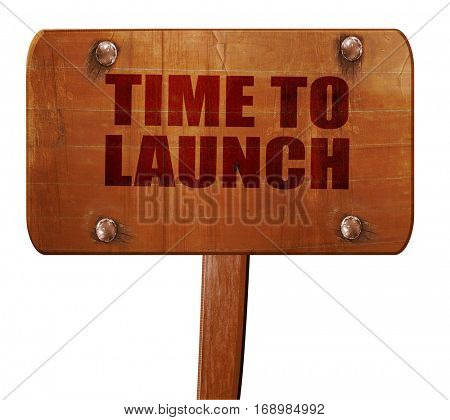 time to launch, 3D rendering, text on wooden sign