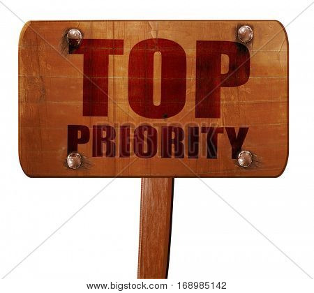 top priority, 3D rendering, text on wooden sign