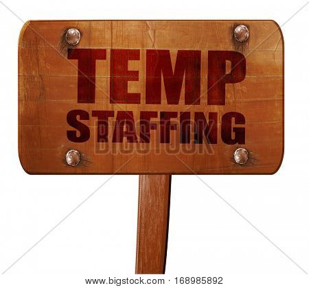 temp staffing, 3D rendering, text on wooden sign