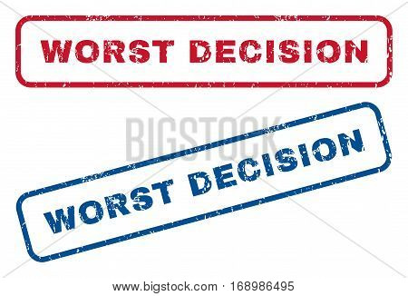 Worst Decision text rubber seal stamp watermarks. Vector style is blue and red ink tag inside rounded rectangular shape. Grunge design and dirty texture. Blue and red stickers.