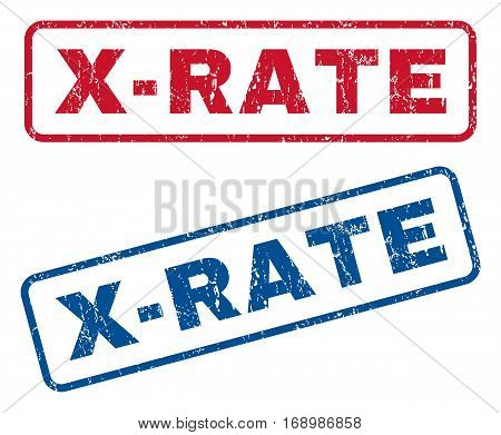 X-Rate text rubber seal stamp watermarks. Vector style is blue and red ink tag inside rounded rectangular banner. Grunge design and dirty texture. Blue and red emblems.