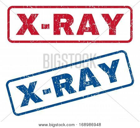 X-Ray text rubber seal stamp watermarks. Vector style is blue and red ink caption inside rounded rectangular shape. Grunge design and dirty texture. Blue and red signs.