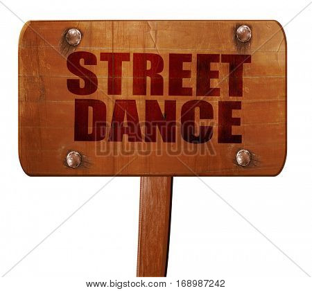 street dance, 3D rendering, text on wooden sign