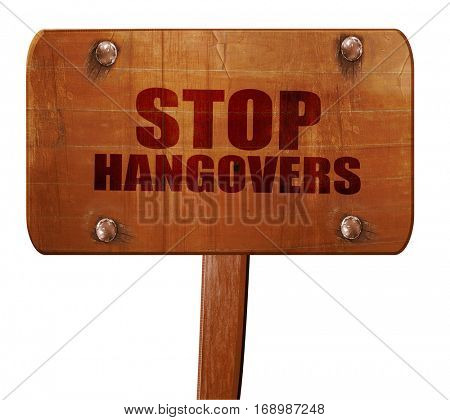 stop hangovers, 3D rendering, text on wooden sign