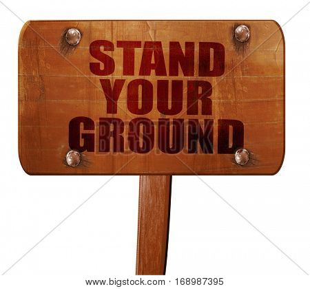 stand your ground, 3D rendering, text on wooden sign