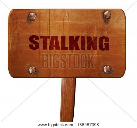 stalking, 3D rendering, text on wooden sign