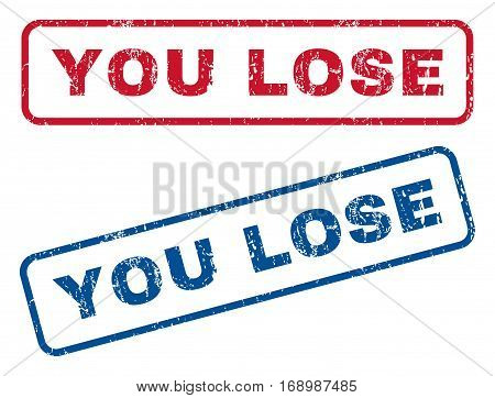 You Lose text rubber seal stamp watermarks. Vector style is blue and red ink tag inside rounded rectangular banner. Grunge design and scratched texture. Blue and red emblems.