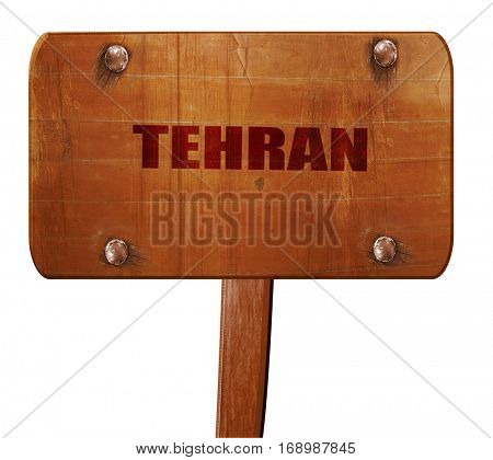 tehran, 3D rendering, text on wooden sign