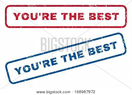 You'Re The Best text rubber seal stamp watermarks. Vector style is blue and red ink tag inside rounded rectangular banner. Grunge design and unclean texture. Blue and red emblems.