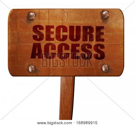 secure access, 3D rendering, text on wooden sign