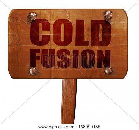 cold fusion, 3D rendering, text on wooden sign