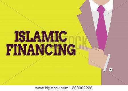 poster of Handwriting text Islamic Financing. Concept meaning Banking activity and investment that complies with sharia
