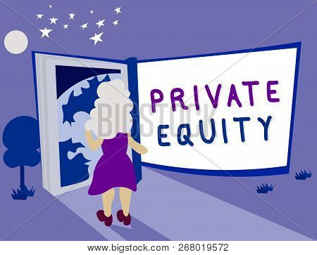 Text Sign Showing Private Equity. Conceptual Photo Capital That Is Not Listed On A Public Exchange I