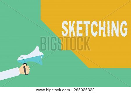 Conceptual Hand Writing Showing Sketching. Business Photo Showcasing Making A Rough Drawing Of Somet