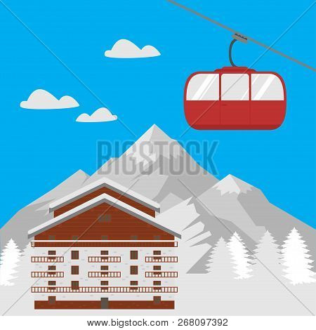 Ski Resort Vacation, Winter Hotel Mountain House. Landscape Village With Cottage For Holiday Travel.
