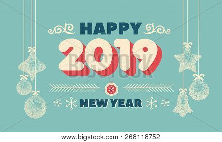 Happy New Year 2019 With Frame In Christmas Theme And Inscription Happy New Year. Christmas Backgrou