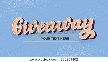Giveaway Calligraphy Sign. Graffiti Style Vintage Vector Illustration. Ad Promotion Contest Image. W