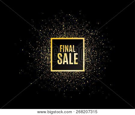 Gold Glitter Banner. Final Sale. Special Offer Price Sign. Advertising Discounts Symbol. Christmas S