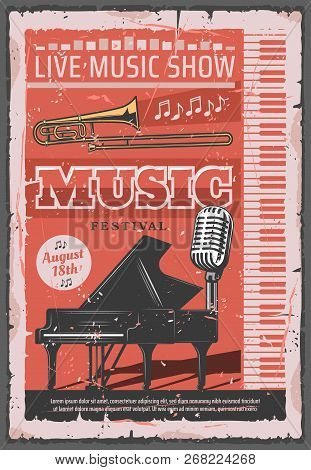 Live Music Show Retro Poster, Musical Festival Of Jazz Or Orchestra Concert. Vector Vintage Design O