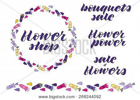 Flower Power, Flower Shop, Sale Of Flowers, Bouquets Sale Hand Lettering. Hand Drawn Flowers Doodle.