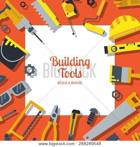 Vector Flat Construction Tools Background With Place For Text Illustration. Electric And Handy Instr