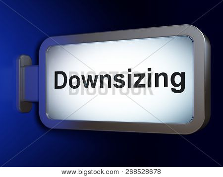 Finance Concept: Downsizing On Advertising Billboard Background, 3d Rendering